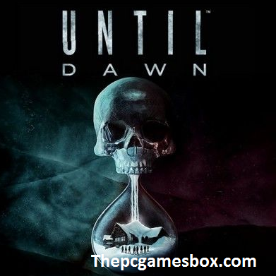 Until Dawn For PC Game