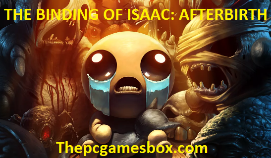 The Binding of Isaac: Afterbirth For PC