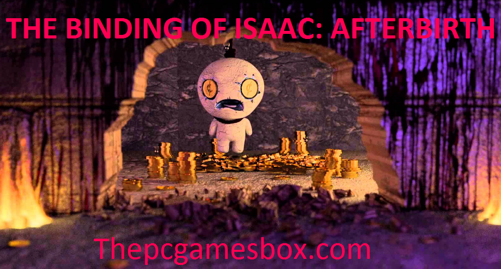 The Binding of Isaac: Afterbirth Torrent