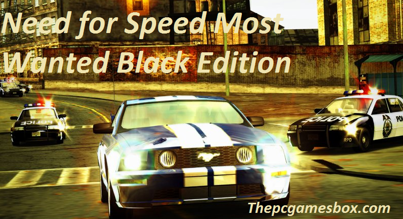 Need For Speed Most Wanted Black Edition For Pc Game Free Download