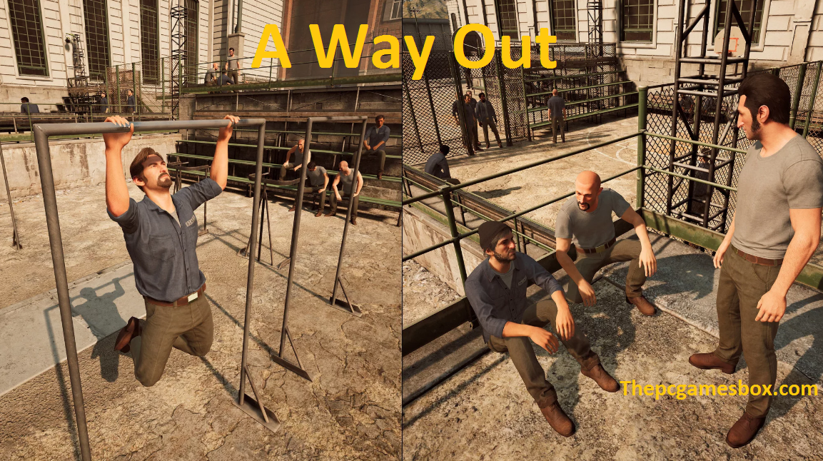 A Way Out For PC
